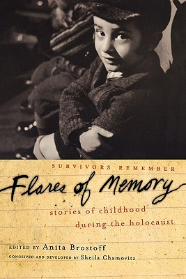 Flares of Memory: Survivors Remember – Stories of Childhood during the Holocaust