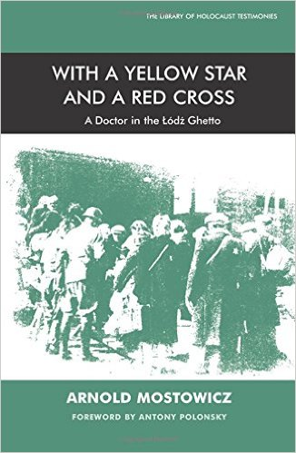 With a Yellow Star and a Red Cross – A Doctor in the Lodz Ghetto