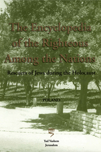 Poland: The Encyclopedia of the Righteous among the Nations - Sara Bender and Shmuel Krakowski (editors)