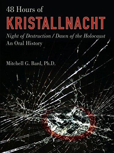 48 Hours of Kristallnacht: Night of Destruction/Dawn of the Holocaust – An Oral History