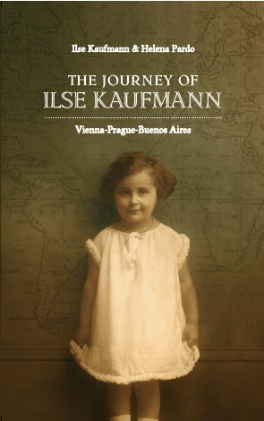 The Journey of Ilse Kaufmann: Vienna-Prague-Buenos Aires