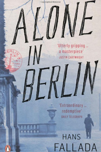 <p><em>Alone in Berlin - </em>Hans Fallada</p>
