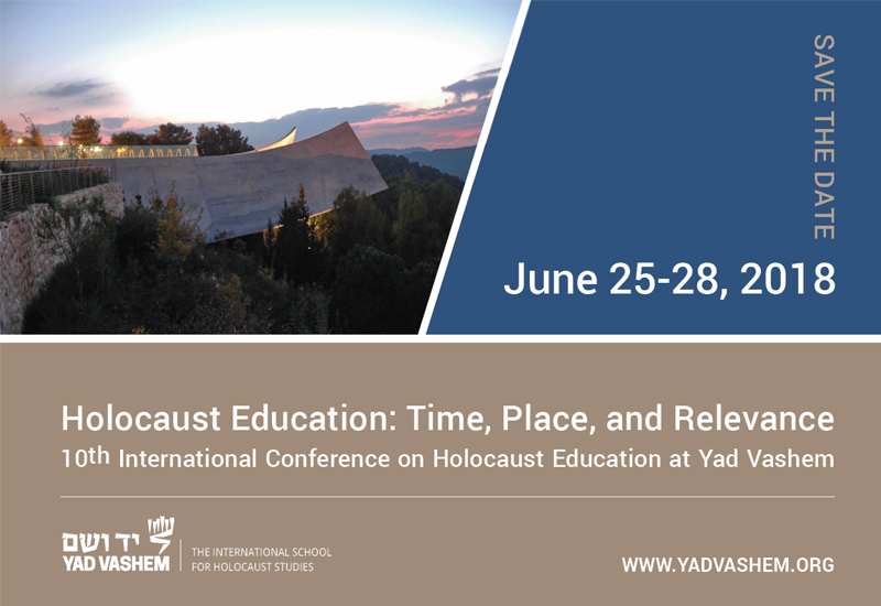 10th International Conference on Holocaust Education at Yad Vashem