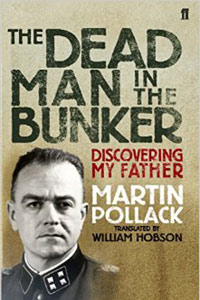 <p><em>The Dead Man in the Bunker - </em>Martin Pollack</p>