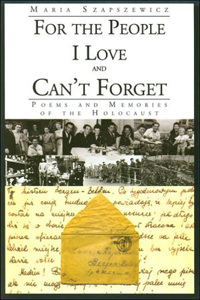 For The People I Love and Can't Forget: Poems and Memories of the Holocaust - Maria Szapszewicz