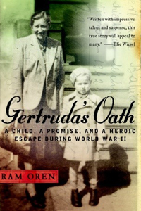 <p><em>Gertruda&rsquo;s Oath: A Child, A Promise,&nbsp;and a Heroic Escape During World War II - </em>Ram Oren</p>