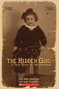 The Hidden Girl: A True Story of the Holocaust - Lola Rein Kaufman with Lois Metzger