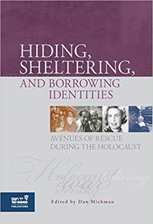 Hiding, Sheltering and Borrowing Identities: Avenues of Rescue During the Holocaust.