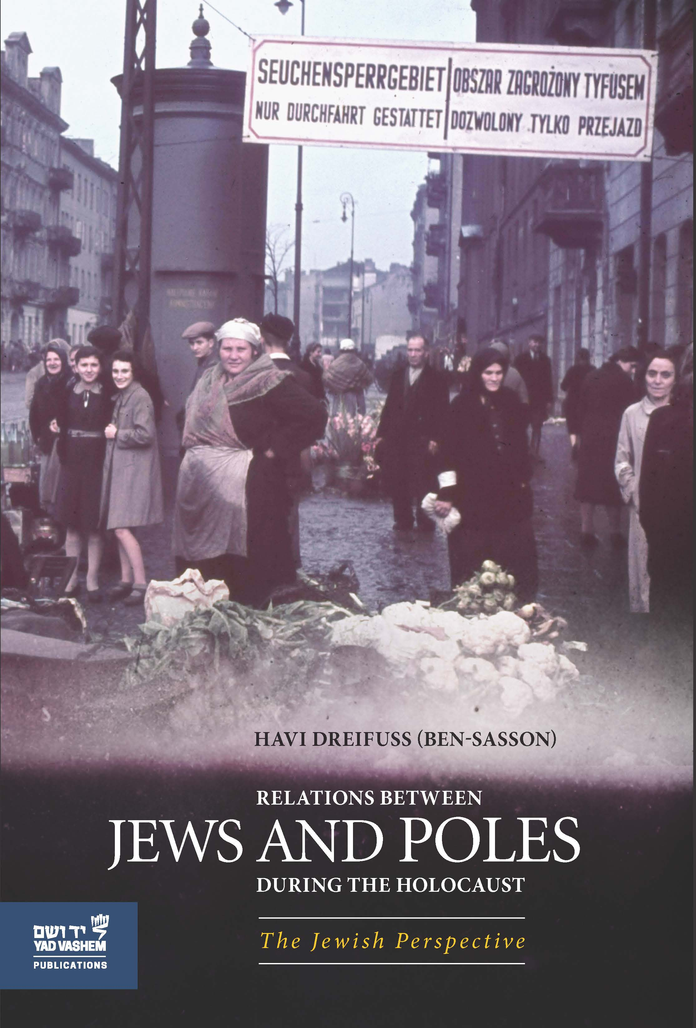 Relations Between Jews and Poles during the Holocaust: The Jewish Perspective