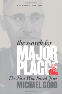 The Search for Major Plagge: The Nazi Who Saved Jews - Michael Good