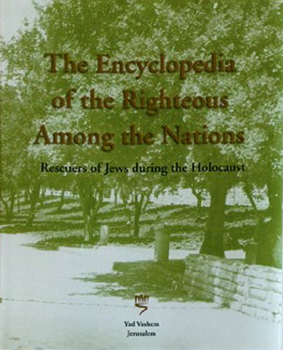The Encyclopedia of the Righteous Among the Nations – Rescuers of Jews During the Holocaust