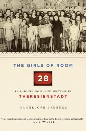 The Girls of Room 28 – Friendship, Hope, and Survival in Theresienstadt