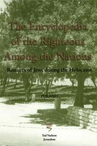 Poland:The Encyclopedia of the Righteous among the Nations -Sara Bender and Shmuel Krakowski (editors)