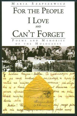 For The People I Love and Can't Forget – Poems and Memories of the Holocaust