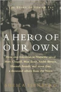 A Hero of Our Own: The Story of Varian Fry - Sheila Isenberg