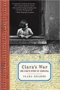 Clara's War: One Girl's Story of Survival - Clara Kramer with Stephen Glantz