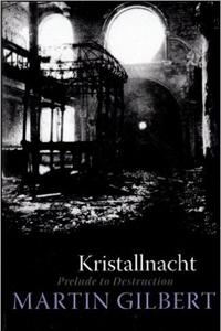 Kristallnacht: Prelude to Destruction - Martin Gilbert