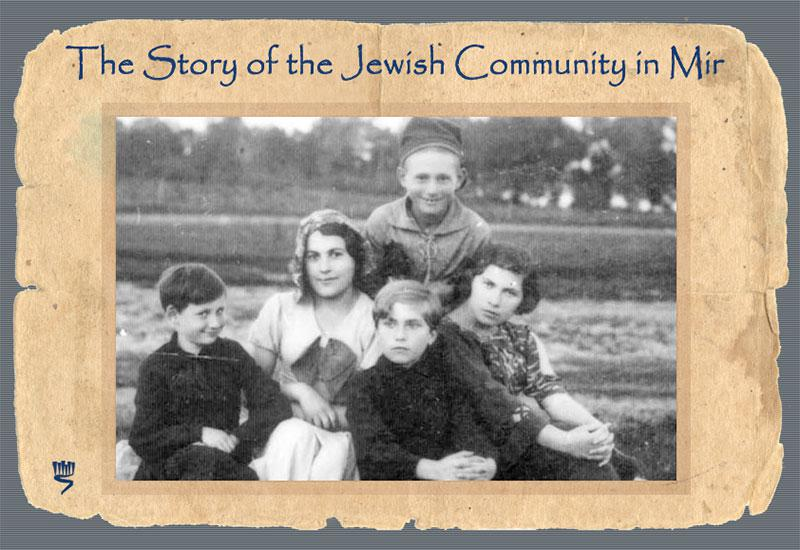 The Story of the Jewish Community in Mir