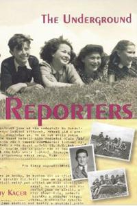 The Underground Reporters - Kathy Kacer