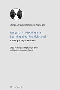 Research in Teaching and Learning about the Holocaust: A Dialogue Beyond Borders