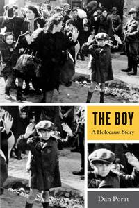 The Boy: A Holocaust Story - Dan Porat