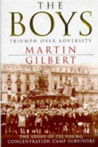 The Boys: Triumph Over Adversity - Martin Gilbert