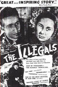 """The Illegals"" - Director: Meyer Levin"