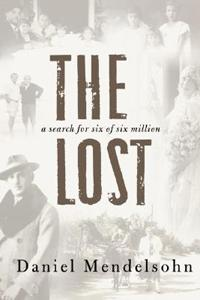 The Lost - Daniel Mendelsohn