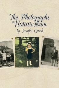 The Photographs in Nona's Album - Jennifer Garsh