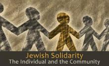 Jewish Solidarity: The Individual and the Community - August 2012