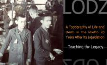 Lodz: A Topography of Life and Death in the Ghetto 70 Years After Its Liquidation - December 2014
