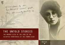 The Untold Stories: The Murder Sites of the Jews in the Occupied Territories of the Former USSR