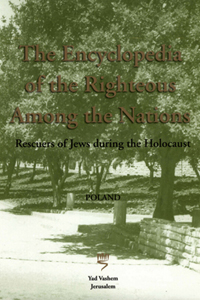 <p><em>The Encyclopedia of the Righteous Among the Nations: Rescuers of Jews during the Holocaust in Poland</em></p>