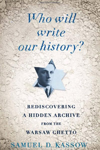 <p><em>Who Will Write Our History?</em>&nbsp;- Samuel Kassow</p>
