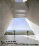 Yad Vashem-Moshe Safdie : The Architecture of Memory