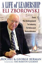 A Life of Leadership. Eli Zborowski: From the Underground to Industry to Holocaust Remembrance