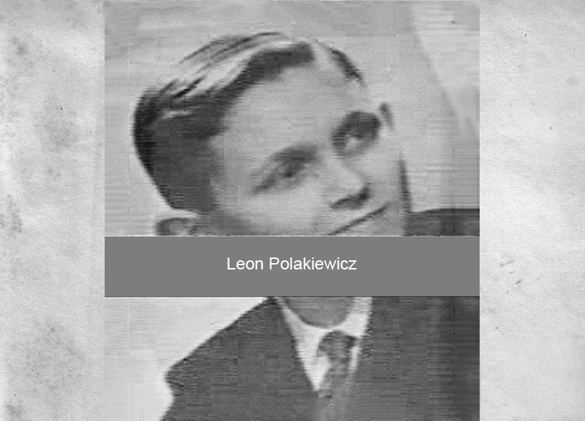 Léon (Szmul) Polakiewicz, born 5.12.28 in Siemiatyce, Poland was the last of the family to be deported to Auschwitz, on Convoy 16, 7 August 1942